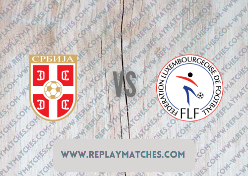 Serbia vs Luxembourg -Highlights 04 September 2021