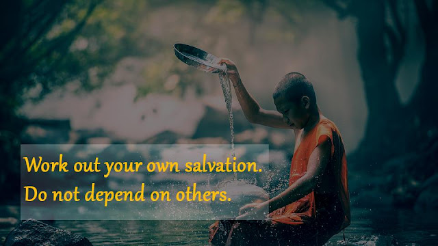 Work out your own salvation - Gautama Buddha messages