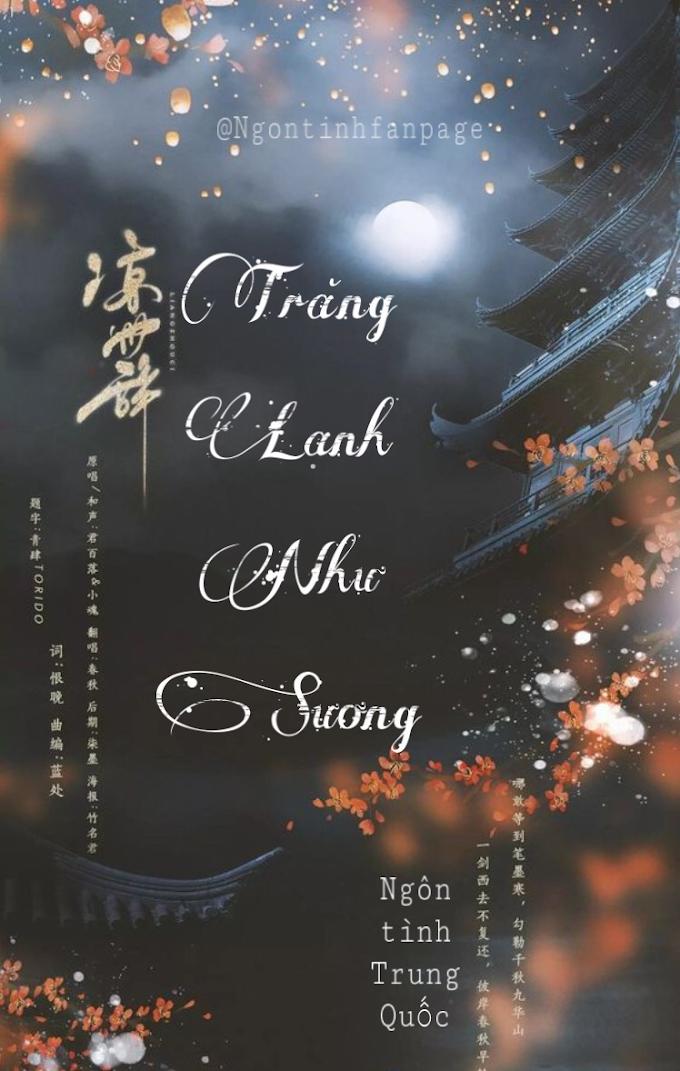 [Free] Truyện audio ngôn tình, lãng mạn Trung Quốc: Trăng Lạnh Như Sương - Phỉ Ngã Tư Tồn (Trọn bộ)