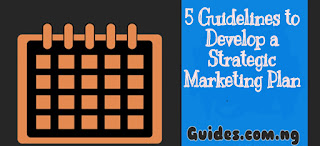 5  Guidelines to Develop a  Strategic Marketing Plan