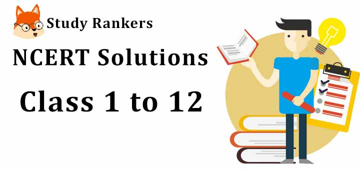 NCERT Solutions for Class 1 to 12| Free CBSE NCERT Solutions in PDF
