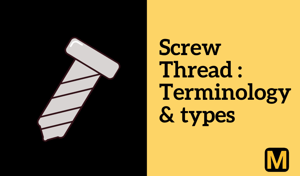 Screw thread terminology and its types