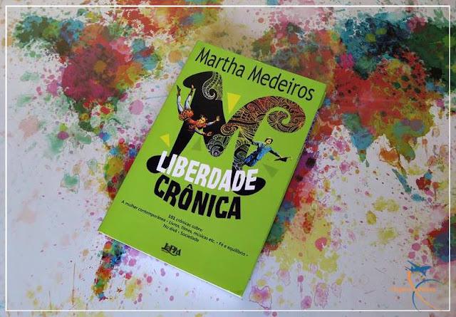 Liberdade Crônica - Martha Medeiros