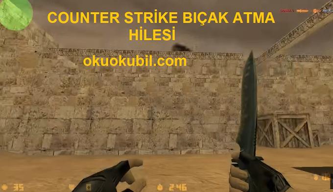 Counter Strike 1.6 Knife Hack Bıçak Atma Mod Hilesi İndir Temmuz 2019