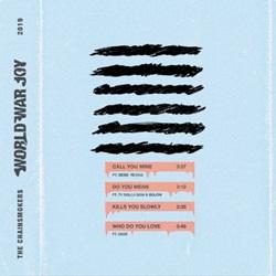 EP World War Joy…Call You Mine - The Chainsmokers 2019