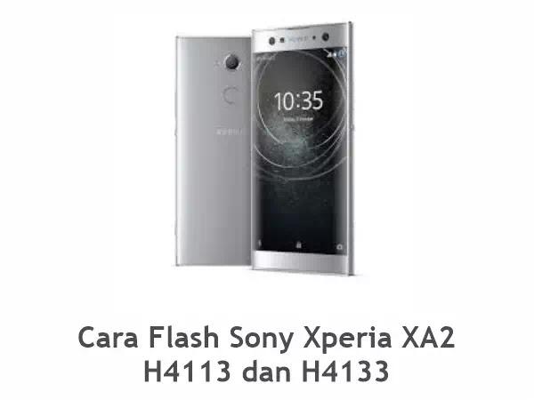 Flash Sony Xperia XA2 H4113 dan H4133