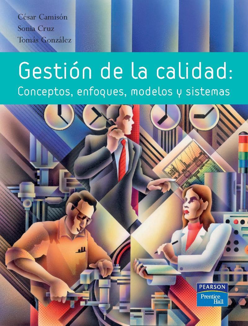 Gestión de la calidad: Conceptos, enfoques, modelos y sistemas – César Camisón