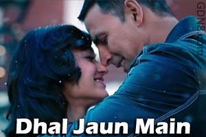 Dhal Jaun Main – Rustom - Jubin Nautiyal & Aakanksha