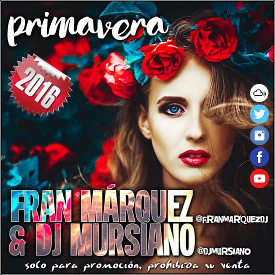 Primavera 2016 - Fran Márquez & Dj Mursiano