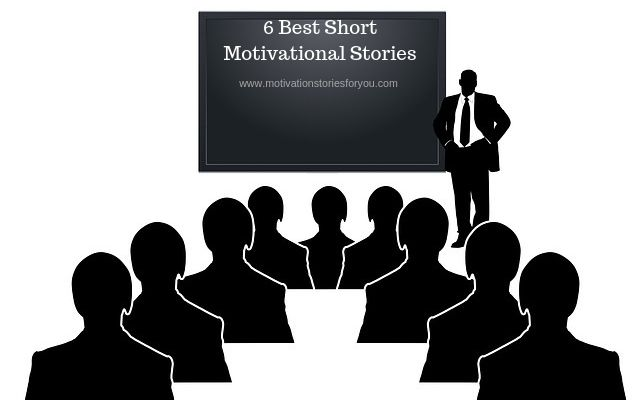 6 Best short Motivational stories