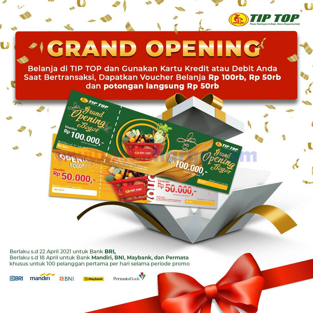 Tip Top Bogor Opening Promo Dapatkan voucher 100ribu atau Diskon Rp 50ribu