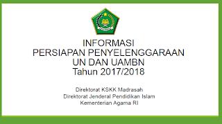 Informasi Persiapan Penyelenggaraan UN dan UAMBN Tahun 2017/2018