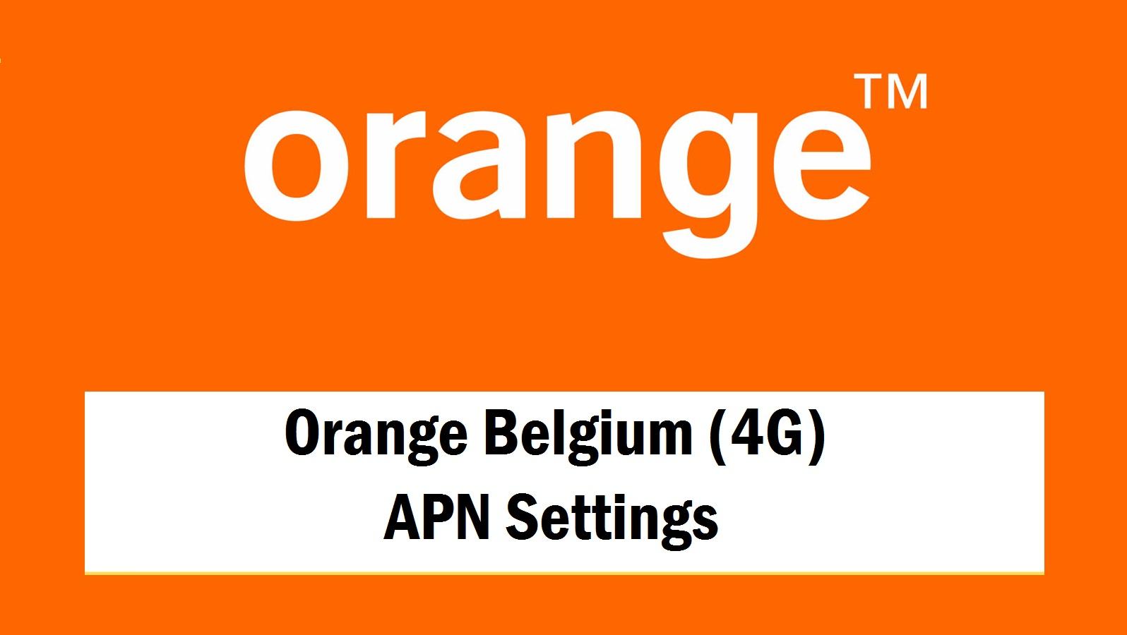 Orange Belgium (4G) APN Settings
