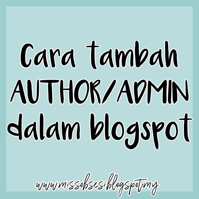 Cara Tambah Author / Admin dalam Blogspot