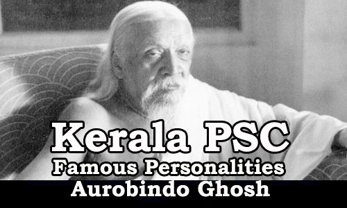 Famous Personalities - Aurobindo Ghosh (1872 - 1950)