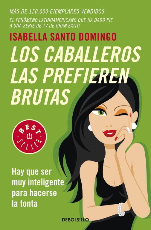 Los Caballeros Las Prefieren Brutas – Isabella Santo Domingo