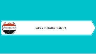 Lakes In Kullu District