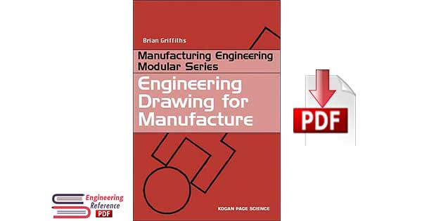 Engineering Drawing for Manufacture 1st Edition by Brian Griffiths