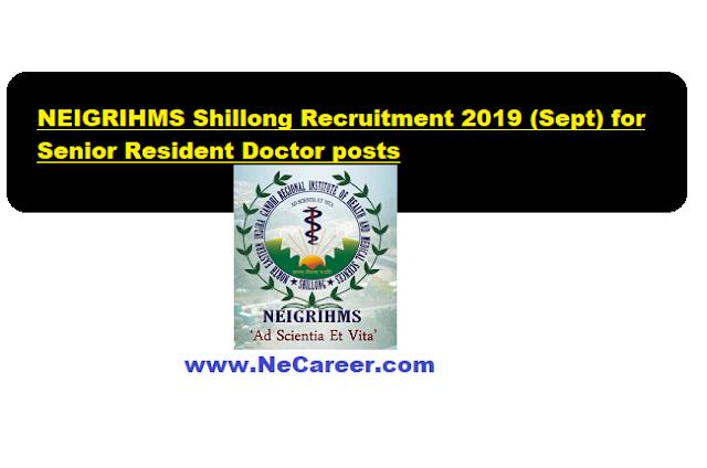 NEIGRIHMS Shillong Recruitment 2019 (Sept) | Senior Resident Doctor [45 Posts] Vacancy