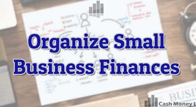 10 Easy Ways To Organize Your Business Finances