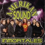 Amerikan Sound INMORTALES 1999