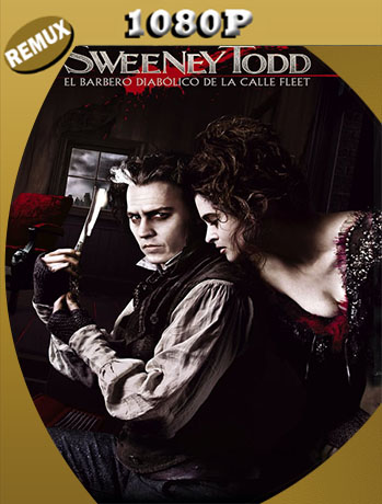 Sweeney Todd: El Barbero Demoníaco de la Calle Fleet (2007) Full HD Remux  1080p Latino  [Google Drive] Tomyly