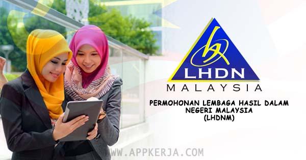 309 Kekosongan Jawatan di Lembaga Hasil Dalam Negeri Malaysia (LHDNM)