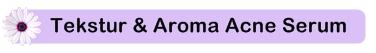 Tekstur dan Aroma Acne Serum