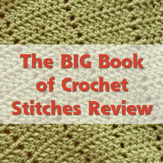 The Big Book of Crochet Stitches Reviewed by CraftyMarie
