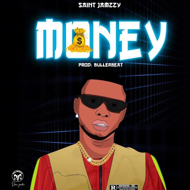 MUSIC: Saint Jamzzy - Money