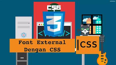Menggunakan Font External CSS