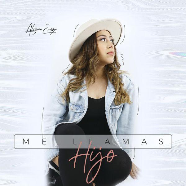 Alizon Erazo – Me Llamas Hijo (Single) 2021 (Exclusivo WC)