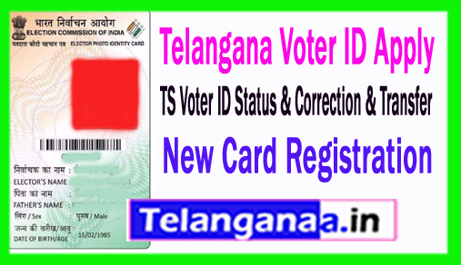 Telangana Voter ID Apply   TS Voter ID Status TS  Voter ID Correction TS Voter ID Transfer