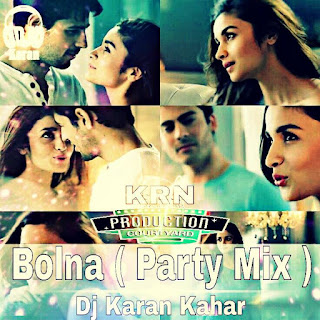 Bolna ( Party Mix ) By Dj Karan Kahar