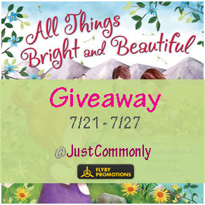 All Things Bright and Beautiful + Giveaway thru 7/27