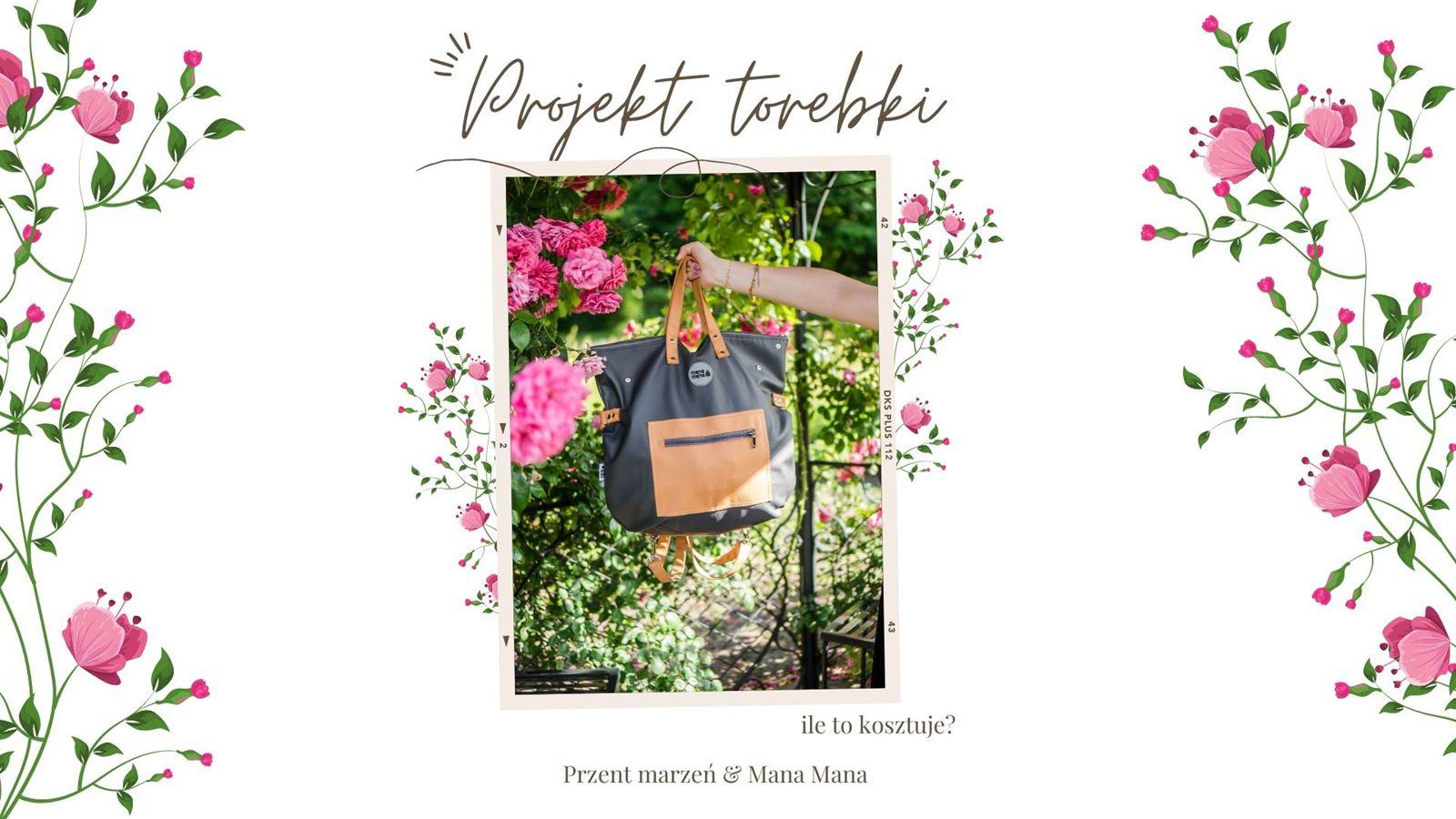 1 Jak zaprojektować własną torebkę. Szycie torebek według swojego projektu. Prezent marzeń - pomysł na niebanalny prezent dla blogerki, dziewczyny, mamy, siostry, koleżanki, przyjaciółki. Torebki polska marka MANA MANA jakośc opinie, gdzie kupić, ile kosztuje