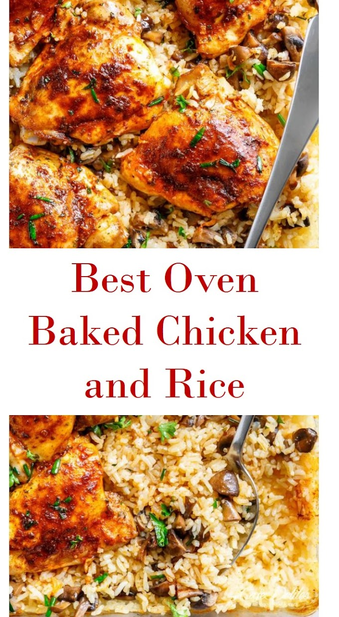 The Best Oven Baked Chicken and Rice