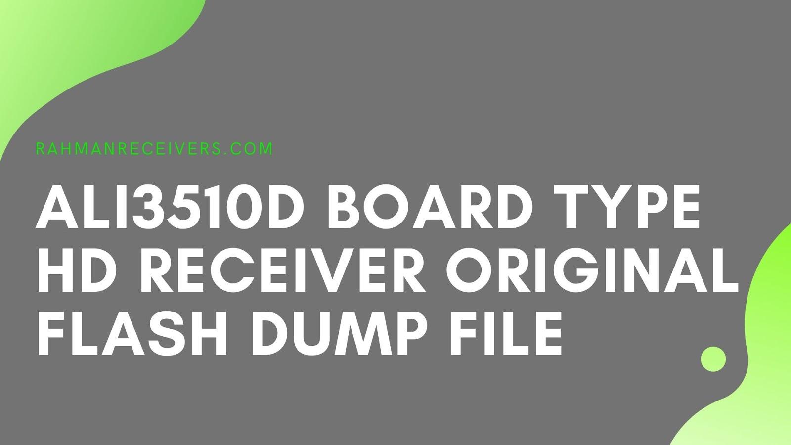 ALI3510D BOARD TYPE HD RECEIVER ORIGINAL FLASH DUMP FILE