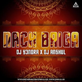 NACH BAIGA (SYNTH DROP) - DJ Y3NDRA X DJ ANSHUL