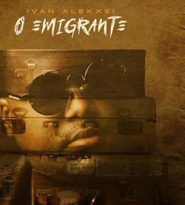 Ivan Alekxei - O Emigrante (Kizomba) 2019