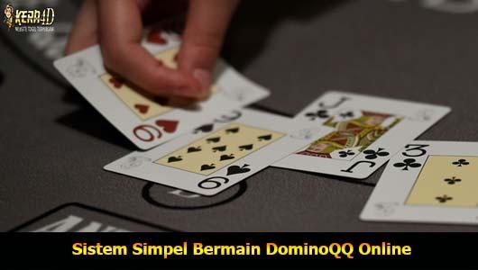 Sistem Simpel Bermain DominoQQ Online