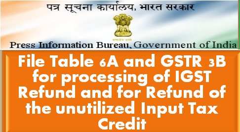 file-table-6a-and-gstr-3b-for-for-processing-of-igst-refund-paramnews