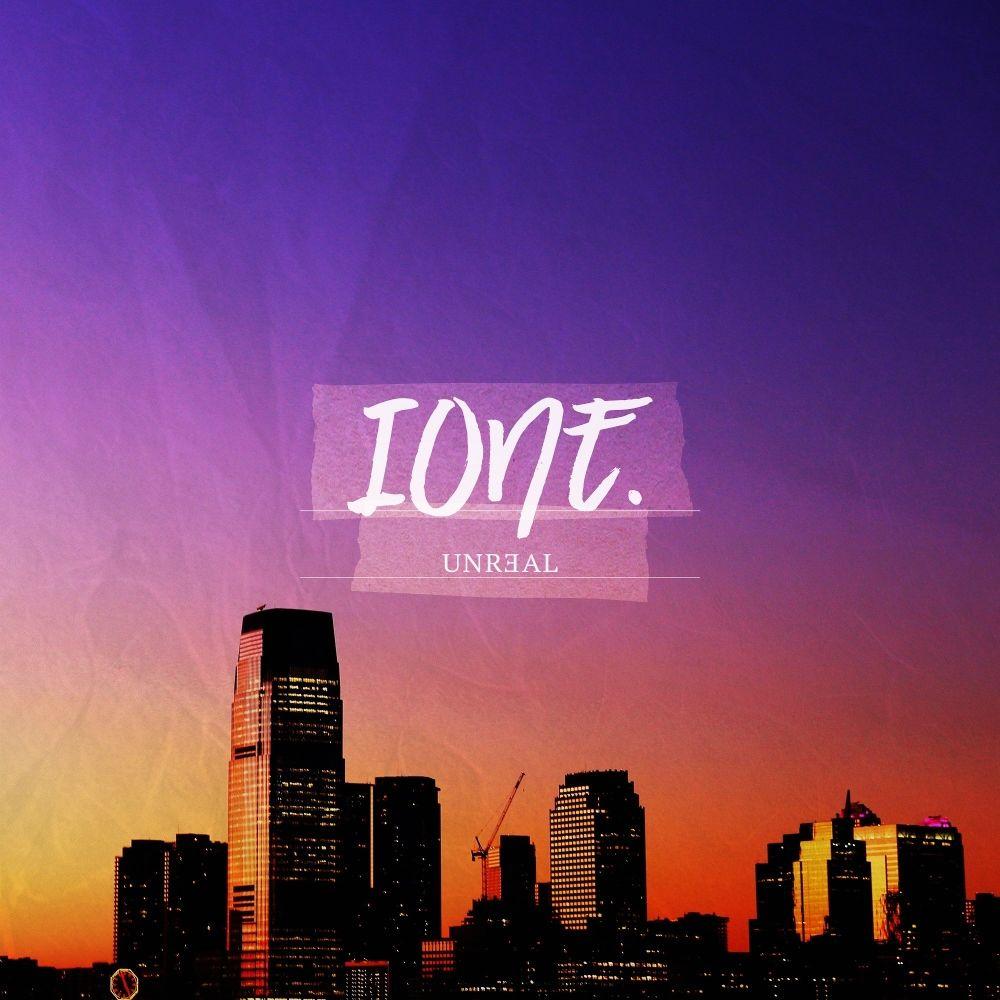 IONE – UNREAL – Single