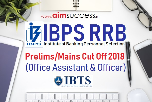 IBPS RRB Prelims Mains Cut Off 2018 (Office Assistant + Officer)