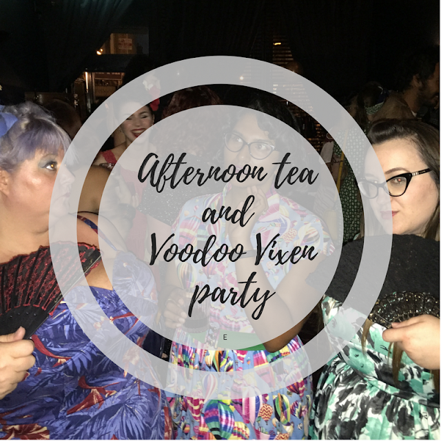 Afternoon tea and Voodoo Vixen party