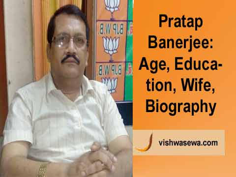 Pratap Banerjee: Age, Education, Wife, Political career, Biography