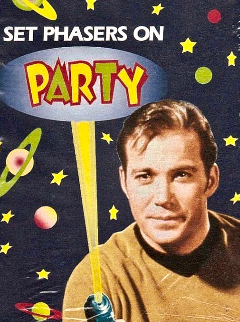 Cpt Kirk Set Phasers on PARTY