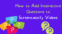 How to Build Questions Into Screencastify Videos