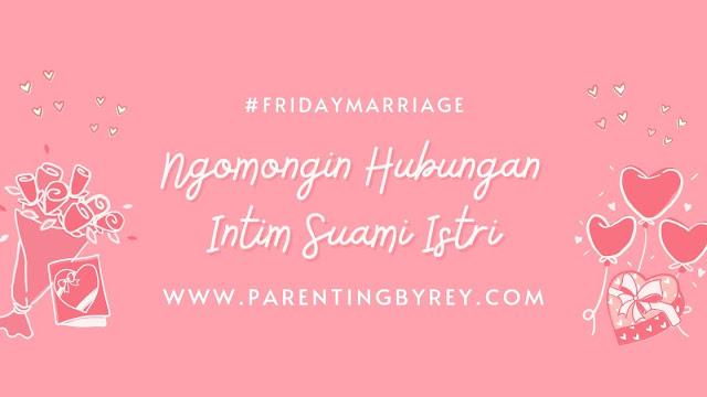 Ngomongin hubungan intim suami istri