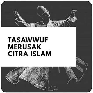 Tasawwuf Merusak Citra Islam